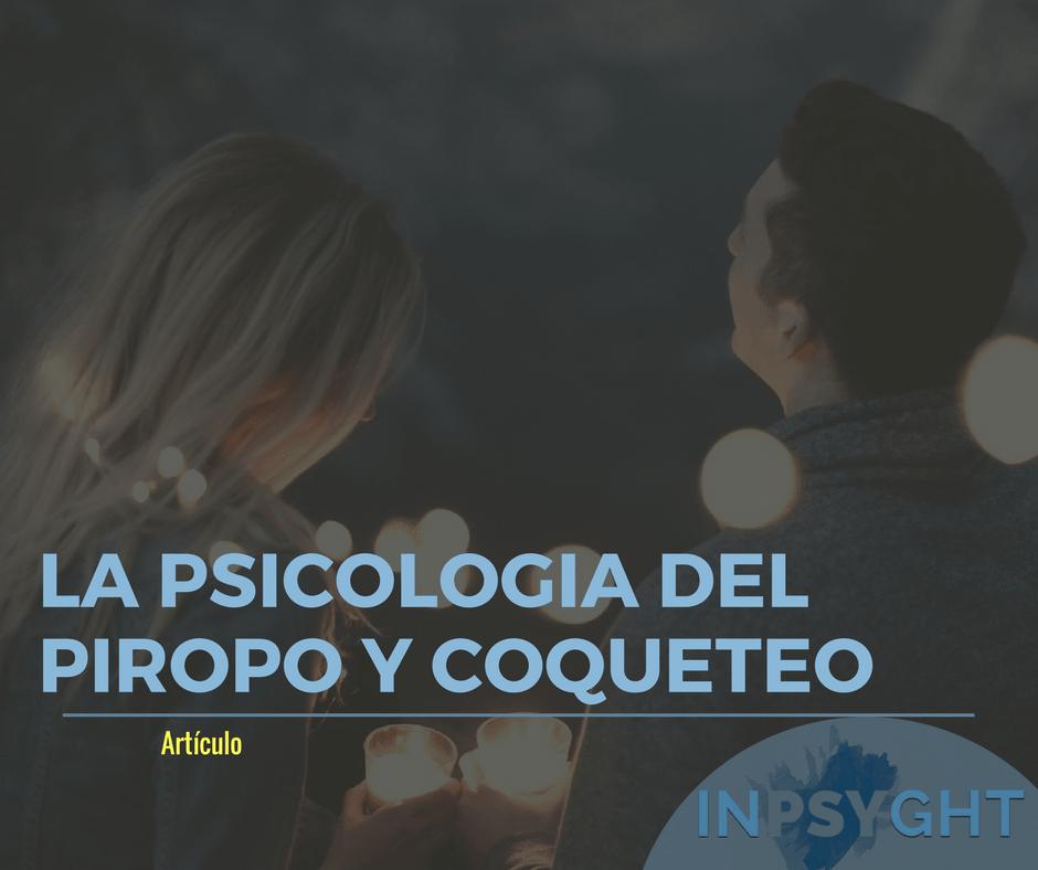 La psicología del piropo y coqueteo
