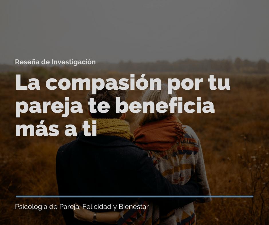 La compasión por tu pareja te beneficia más a ti