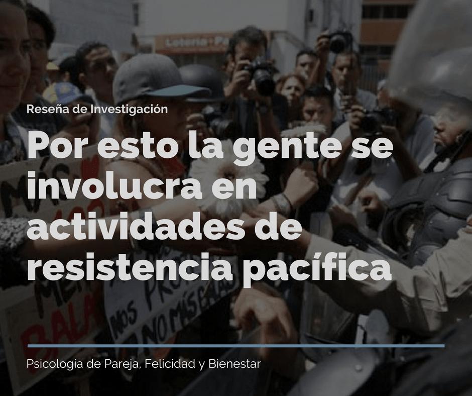 Por esto la gente se involucra en actividades de resistencia pacífica