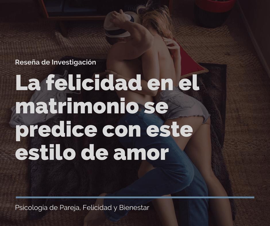 La felicidad en el matrimonio se predice con este estilo de amor