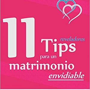 11 tips para un matrimonio envidiable
