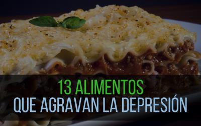 13 alimentos que agravan la depresión y recomendaciones para evitarlos
