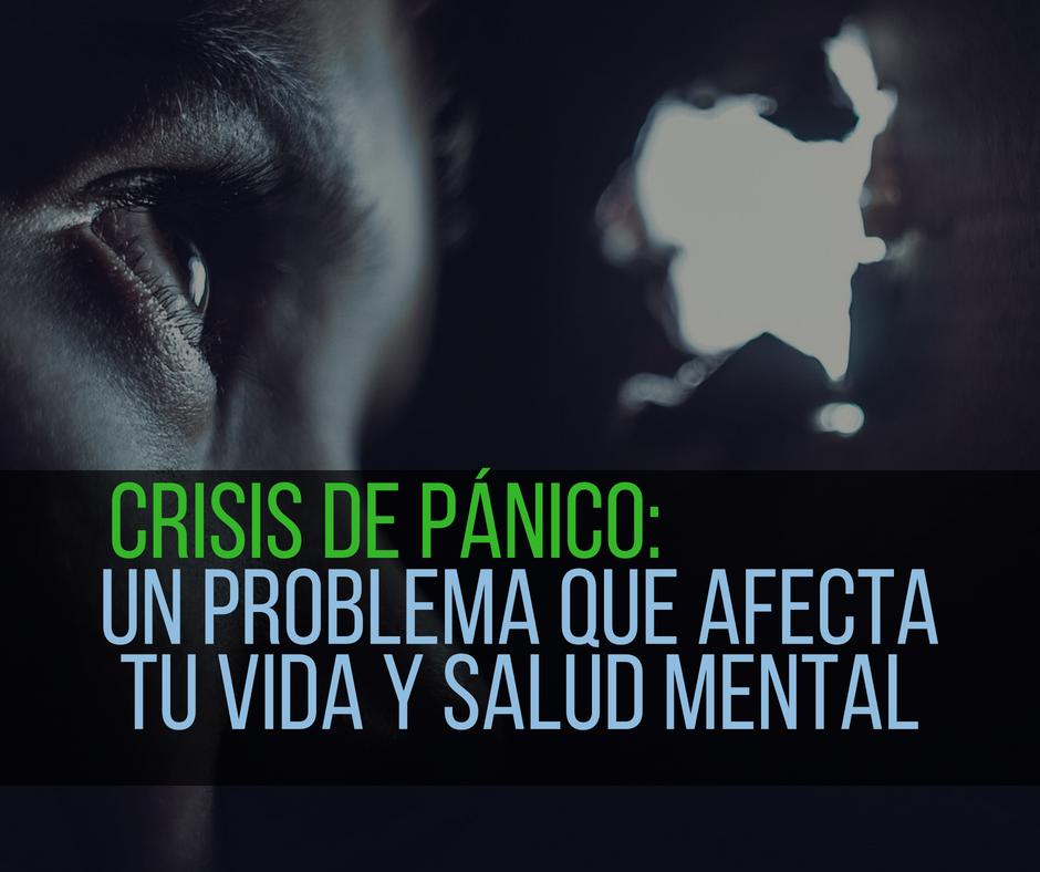 Crisis de pánico: Un problema que afecta tu vida y salud mental