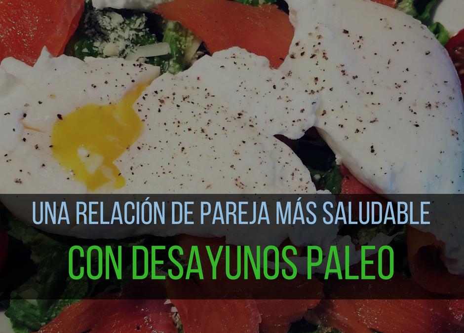 Una relación de pareja más saludable con desayunos Paleo