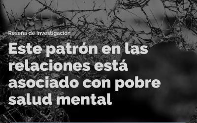 Este patrón en las relaciones está asociado con pobre salud mental