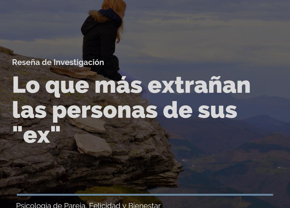 """Lo que más extrañan las personas de sus """"ex"""""""