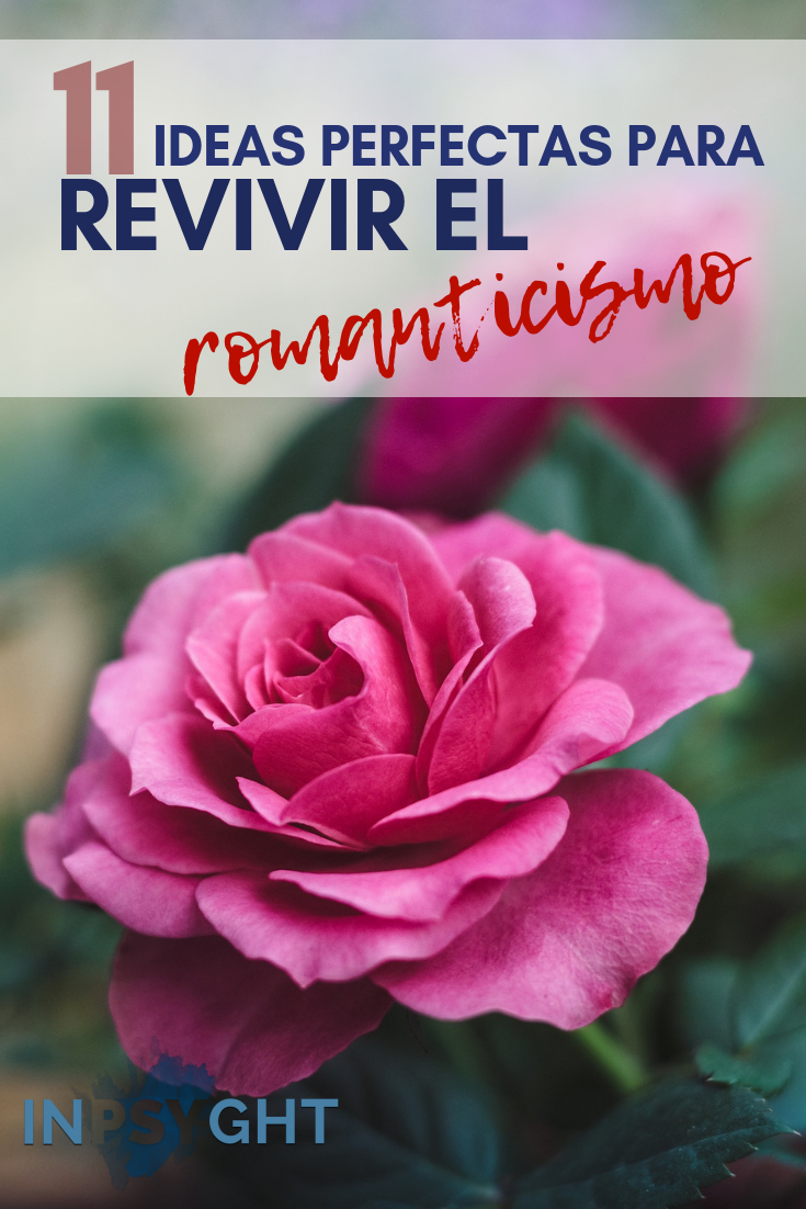 11 ideas perfectas para revivir el romanticismo