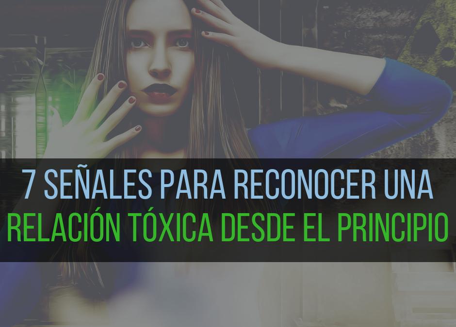 7 Señales para reconocer una futura relación tóxica desde el principio