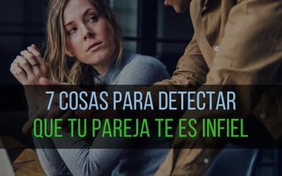 7 cosas para detectar que tu pareja te es infiel